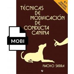 Mobi - TÉCNICAS DE MODIFICACIÓN DE CONDUCTA CANINA 6ª EDICION